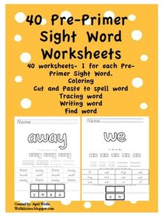 Set of 40 Pre-Primer Dolch Sight Word Worksheets. Coloring words, cut and paste to spell words, tracing words, writing words, and finding words....
