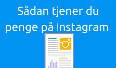 Sådan tjener du penge på Instagram Instagram