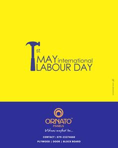 May International Labour Day Client: Ornato Panels Agency: Abasana Advertising www. Labour Day, Creative Posters, All Quotes, Creative Advertising, Social Media Design, Creative Design, Creative Ideas, Minimal Design, Morning Quotes