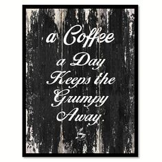 A Coffee A Day Keeps The Grumpy Away Quote Saying Canvas Print with Picture Frame