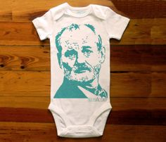 Im Bill Murray Baby Onesie. If I have a little one someday he/she is going to have the coolest onesies ever!