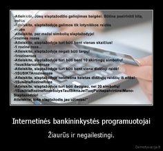 http://www.demotyvacijos.lt/media/demotivators/demotyvacija.lt_Internetines-bankininkystes-programuotojai-ziaurus-ir-negailestingi_138157778...