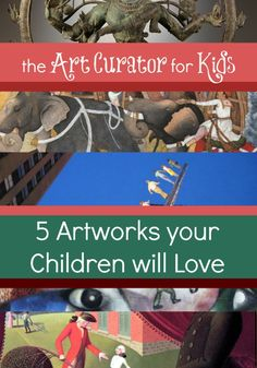 5 Artworks your Children will Love from The Art Curator for Kids