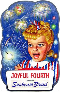 Vintage Fourth of July greetings from Sunbeam Bread Old Advertisements, Retro Advertising, Retro Ads, Retro Poster, Vintage Posters, Happy 4 Of July, Fourth Of July, Vintage Pictures, Vintage Images