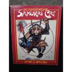 So begins THE ADVENTURES OF SAMURAI CAT by Mark E. Rogers, the first in a series of at least six books about Miaowara Tomokato, the Most Perfect Samurai ever to whip out a katana, and his mischievous nephew Shiro, the most demented, blood-thirsty little fluff bunny ever to whip out a Johnson M1941 automatic rifle.