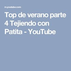 Top de verano parte 4 Tejiendo con Patita - YouTube