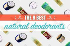 The 8 Best Natural Deodorants, Tested and Approved