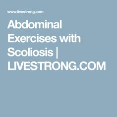 Abdominal Exercises with Scoliosis | LIVESTRONG.COM