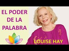 EL PODER DE LA PALABRA Louise Hay AÑO NUEVO 2017 - YouTube
