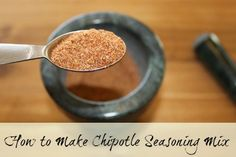 How to make Chipotle Seasoning Mix
