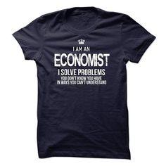 I Am An Economist T Shirts, Hoodie