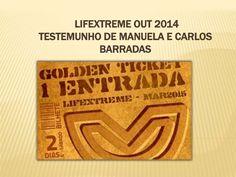 LIFEXTREME OUT 2014 - TESTEMUNHO DE MANUELA E CARLOS BARRADAS by Miguel Lobato via slideshare