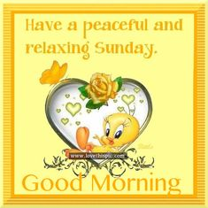 Have A Peaceful And Relaxing Sunday, Good Morning