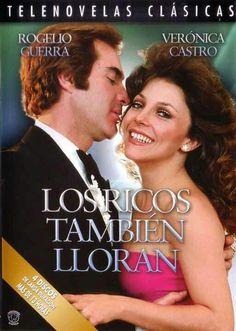 Telenovelas y Estrellas: Los Ricos Tambien Lloran (1979) Rogelio Guerra y Veronica Castro