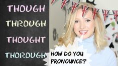 THOUGH | THROUGH | THOUGHT| THOROUGH | British English Pronunciation Learn English For Free, Grammar Book, How To Pronounce, British English, Learning Italian, Lip Tint, How To Speak Spanish, English Words, Any Book