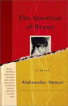 The Question of Bruno: Stories by Aleksandar Hemon,http://www.amazon.com/dp/0375727000/ref=cm_sw_r_pi_dp_S0zitb1AFS45DBTF