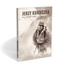 """Książka """"Mój Pionowy Świat"""" Jerzy Kukuczka"""