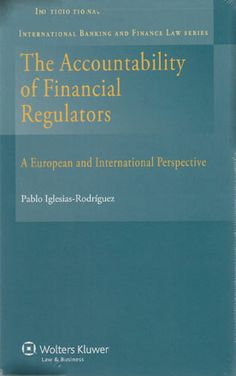 The accountability of financial regulators : a European and international perspective / Pablo Iglesias-Rodríguez