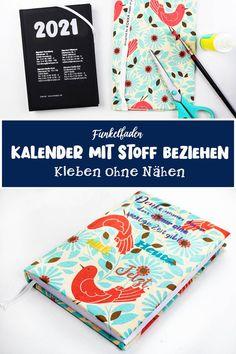 Einfach Anleitung zum Kalender gestalten   mit Stoff beziehen / Buchhülle basteln ganz einfach aus Stoffresten - Schönes Upcycling Projekt für Kinder
