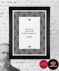 """""""A arte de ser sábio é a arte de saber o que ignorar."""" - William James"""