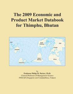 The 2009 Economic and Product Market Databook for Thimphu Bhutan >>> You can find more details by visiting the image link.