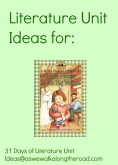 Literature unit study Ideas for Little House in the Big Woods by Laura Ingalls Wilder And a FREE printable schedule for using the study...