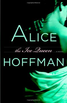 The Ice Queen: A Novel: From the bestselling author of Practical Magic, a miraculous, enthralling tale of a woman who is struck by lightning, and finds her frozen heart is suddenly burning. Novel Genres, Novels, What Is Like, That Way, I Love Books, My Books, Nancy Travis, Queen Alice, Alice Hoffman