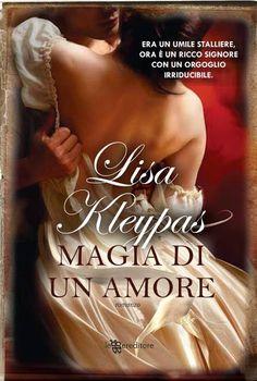 Magia di un amore - Lisa Kleypas Romance Novel Covers, Romance Novels, Lisa Kleypas Books, White Books, Endless Love, Historical Romance, Books Online, Childrens Books, Good Books
