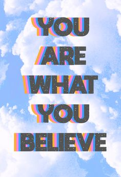 You Are What You Believe Art Print by Tyler Spangler - X-Small Bedroom Wall Collage, Photo Wall Collage, Picture Wall, Retro Wallpaper, Aesthetic Iphone Wallpaper, Aesthetic Wallpapers, Vie Motivation, Empowerment Quotes, Female Empowerment