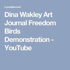 Dina Wakley Art Journal Freedom Birds Demonstration - YouTube