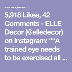 Contemporary Decor, Elle Decor, Exercise, London, Eyes, Sayings, Stylish, Instagram, Design