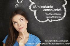 Instituto Mindfulness: UN INSTANTE CONSCIENTE (Pidelo y prueba)