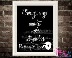 """8x10 Inspirational Broadway Quote Print - """"Close your eyes"""" Phantom of the Opera. $20.00, via Etsy."""