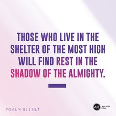 Those who live in the shelter of the Most High will find rest in the shadow of the Almighty. –Psalm 91:1 NLT #VerseOfTheDay #Bible Psalm 91 1, Psalms, Shadow Of The Almighty, Most High, Verse Of The Day, Worship, Bible Verses, Prayers, Air1 Radio