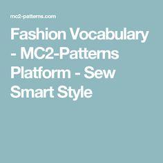 Fashion Vocabulary - MC2-Patterns Platform - Sew Smart Style