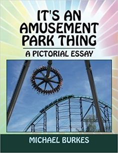 It's an Amusement Park Thing by Michael Burkes 3-21