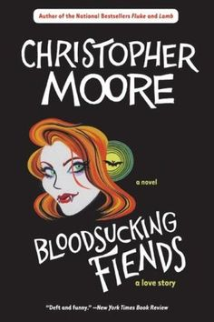 Bloodsucking Fiends (A Love Story, #1) by Christopher Moore