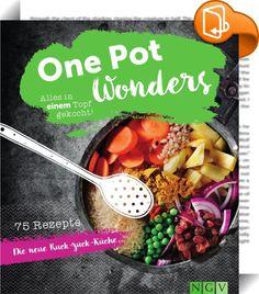 One Pot Wonders :: Ein Topf - alles gut! - One Pots, die neuen Ruck-zuck-Gerichte: ideal für Kochanfänger, Familien und alle, die schnelle und originelle Rezepte lieben - Nudeln, Reis, Gemüse, Fleisch - alles gart praktisch, flott und voller Aromen zusammen in einem Topf - Kompakte Einleitung mit zahlreichen Tipps zur Zubereitung der One-Pot-Gerichte - Jedes Rezept mit Farbfoto One Pot = Eintopf? Weit gefehlt! One Pots sind viel mehr als gewöhnliche Eintöpfe. Denn wir garen auch ...