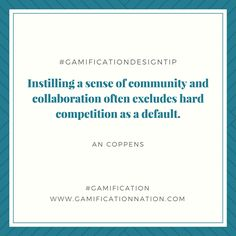 Daily #GamificationDesignTip: Instilling a sense of community and collaboration often excludes hard competition as a default #gamification