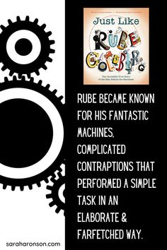 Discover how Rube Goldberg followed his dreams to become an award-winning cartoonist, inventor, and even an adjective in the dictionary in this inspiring and funny biographical picture book. Written by award-winning author Sarah Aronson, JUST LIKE RUBE GOLDBERG: THE INCREDIBLE TRUE STORY OF THE MAN BEHIND THE MACHINES is the perfect picture book for any creative-thinking child. | engineering | science | projects | simple | NGSS | biography | Engineering Science, Science Projects, The Incredible True Story, Rube Goldberg, Biography Books, Kids Writing, Creative Thinking, True Stories, Books To Read