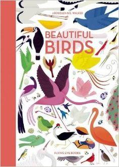Amazon.com: Beautiful Birds (9781909263291): Jean Roussen, Emmanuelle Walker: Books