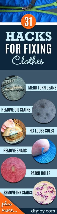 DIY Hacks for Fixing Ruined Clothes. Remove Paint, Gum and Ink. Mend Jeans and Fix Snags in Clothing. Resize and Repair your Jeans, Shirts, Pants and Shoes http://diyjoy.com/diy-hacks-for-fixing-ruined-clothes