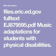 files.eric.ed.gov fulltext EJ879595.pdf Music adaptations for students with physical disabilities.