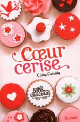 Les filles au chocolat Tome 1 Coeur cerise