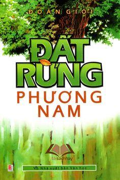 Đất rừng phương nam là tiểu thuyết của nhà văn Đoàn Giỏi viết về cuộc đời phiêu bạt của một cậu bé tên An. Bối cảnh của tiểu thuyết là các tỉnh miền Tây Nam Bộ, Việt Nam vào những năm 1945, sau khi thực dân Pháp quay trở lại xâm chiếm Nam Bộ. Chi tiết: https://isach.net/dat-rung-phuong-nam/ #taisachhay #sachmienphi #ebook #sachhay #reviewsach #books #Review_sách Đọc thêm https://isach.net/dat-rung-phuong-nam/