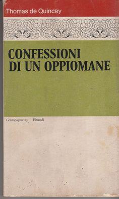 Thomas de Quincey: Confessioni di un oppiomane. Einaudi 1973