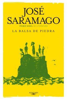 La balsa de piedra - Jose Saramago. Uno de los libros que no deben faltar en mi isla desierta.
