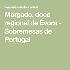 Morgado, doce regional de Évora - Sobremesas de Portugal