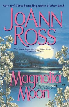 Magnolia Moon (Callahan Brothers Trilogy) by JoAnn Ross, http://www.amazon.com/dp/B000FC0RHO/ref=cm_sw_r_pi_dp_eDnXsb1CWAXS7