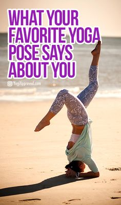 What Your Favorite #YogaPose Says About You: Learn more. http://www.yogacurious.com/blog/category/yoga-poses/